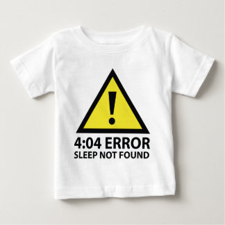 4:04 Error Sleep Not Found Baby T-Shirt