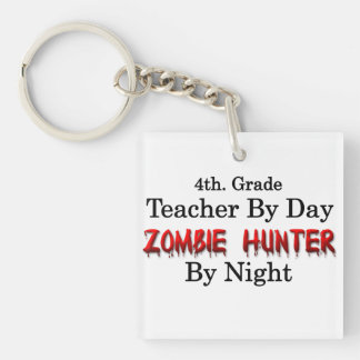 4th. Grade Teacher/Zombie Hunter Key Ring