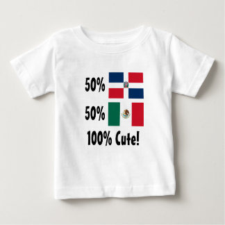 50% Dominican 50% Mexican 100% Cute Baby T-Shirt