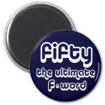 50th birthday gifts - Fifty, the ultimate F-word 6 Cm Round Magnet