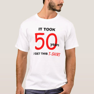 50th Birthday Gifts for Men T Shirt - Funny