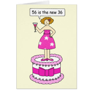 56 is the new 36 Birthday humor for her. Card