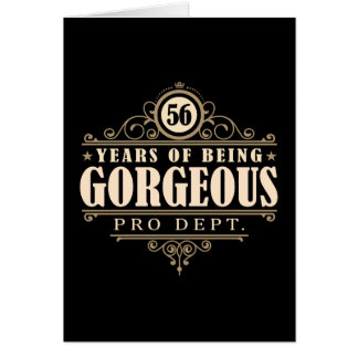 56th Birthday (56 Years Of Being Gorgeous) Card