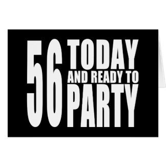 56th Birthdays Parties : 56 Today & Ready to Party Card