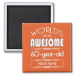60th Birthday Worlds Best Fabulous Flame Orange Fridge Magnets