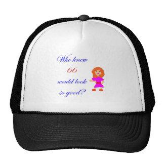 66 Looks so good Hat