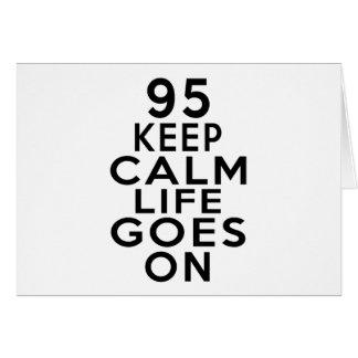 95 Life Goes On Birthday Greeting Card