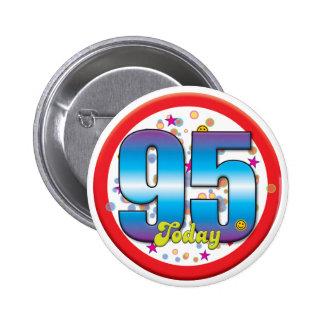 95th Birthday Today v2 Pins