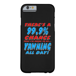 99.9% YAWNING ALL DAY (wht) Barely There iPhone 6 Case