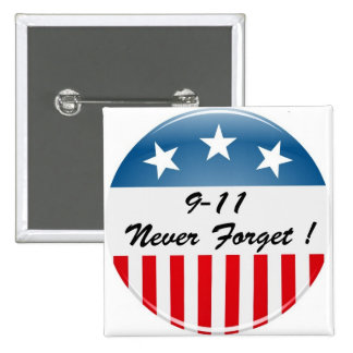 9 11 NEVER FORGET 15 CM SQUARE BADGE