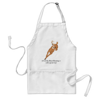 A bad day Deer Hunting is still a good day! Standard Apron