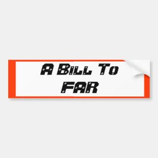 A Bill To FAR Bumper Sticker