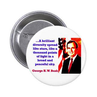 A Brilliant Diversity - George H W Bush 6 Cm Round Badge