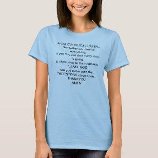 A CHOCAHOLICS PRAYER T-Shirt