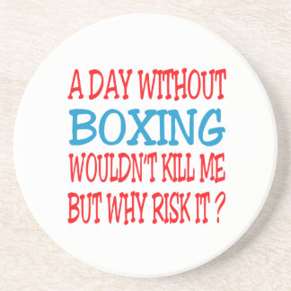 A Day Without Boxing Wouldn t Kill Me Beverage Coaster