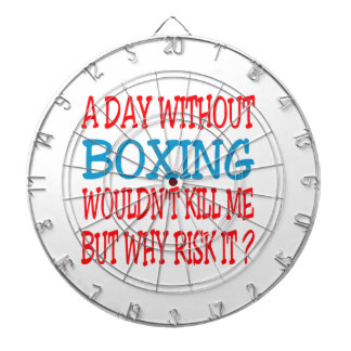 A Day Without Boxing Wouldn t Kill Me Dartboards