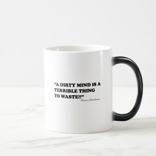 A Dirty Mind Is A Terrible Thing To Waste Coffee Mug