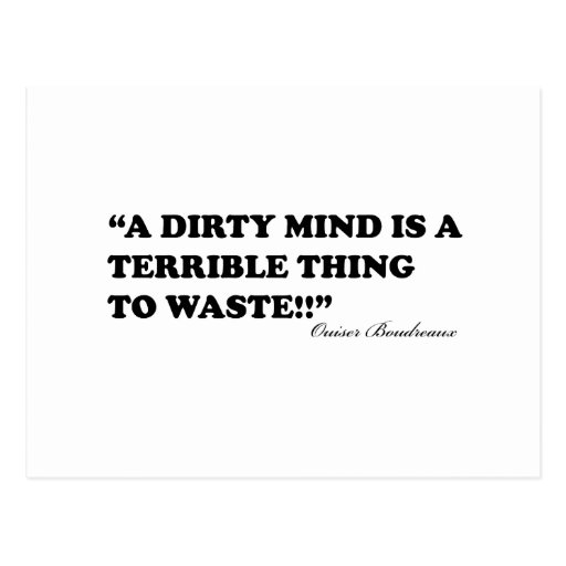 A Dirty Mind Is A Terrible Thing To Waste Postcards