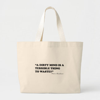 A Dirty Mind Is A Terrible Thing To Waste Jumbo Tote Bag