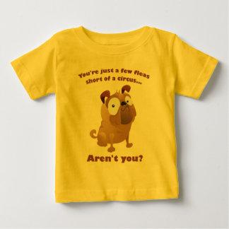 A Few Fleas Short of a Circus Baby T-Shirt