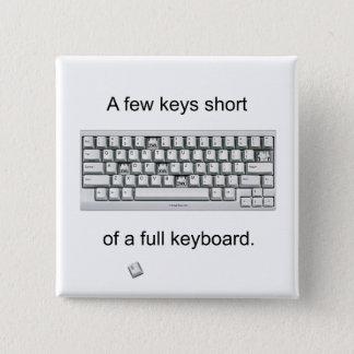A Few Keys Short 15 Cm Square Badge