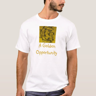 A Golden Opportunity T-Shirt