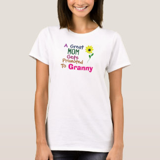 A Great Mom Gets Promoted To Granny Grandma Shirt