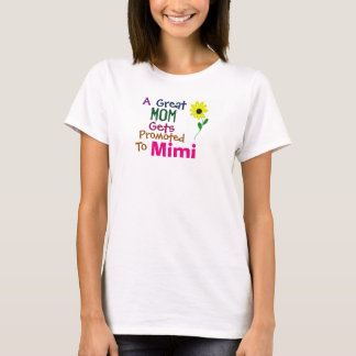 A Great Mom Gets Promoted To Mimi T-Shirt