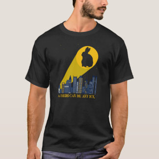 A Hero Can Be Any Bun. T-Shirt