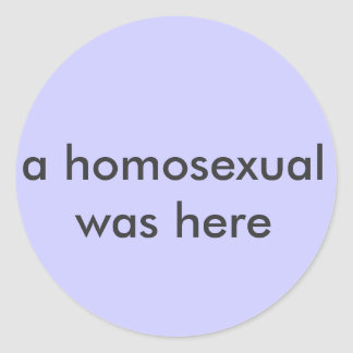'a homosexual was here' sticker