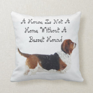 A House is not a Home w/out a Basset Hound Pillow