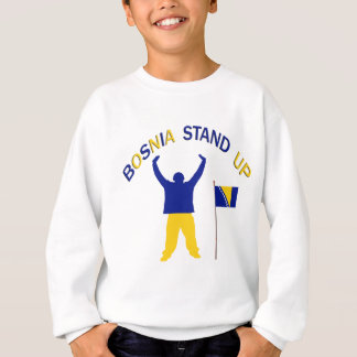 A Inspirational Bosnia Stand up Sweatshirt