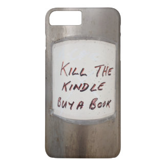 A Kill the Kindle Buy the Book iPhone 7 case