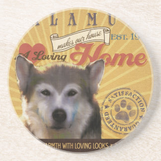 A Loving Malamute Makes Our House Home Coaster