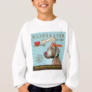 A Loving Weimaraner Makes Our House Home Sweatshirt