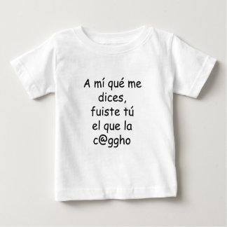 A Mi Que Me Dices Fuiste Tu El Que La Cago Tee Shirts