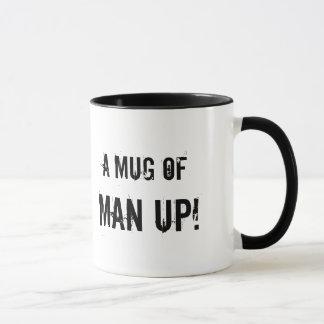 A mug of man up!