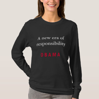 A new era of responsibility, O B A M A T-Shirt