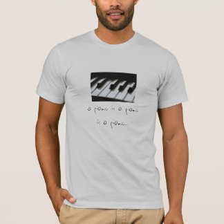 A piano is a piano is a piano... T-Shirt