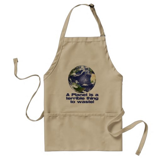 A Planet is a terrible thing to waste Aprons