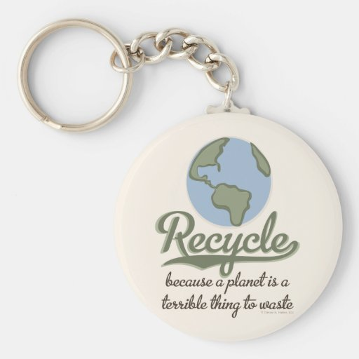 A Planet Is A Terrible Thing To Waste Key Chain