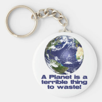A Planet is a terrible thing to waste Basic Round Button Key Ring