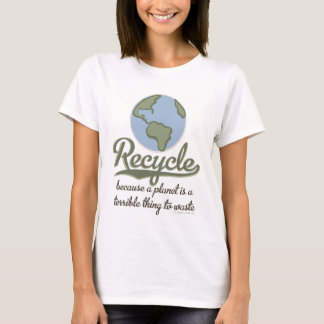 A Planet Is A Terrible Thing To Waste T shirt