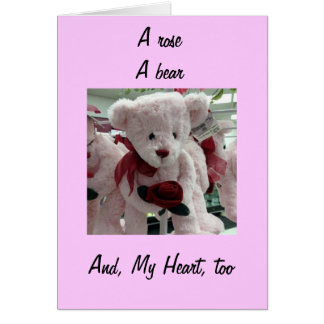 A ROSE, A BEAR, & MY HEART TOO BE MY VALENTINE GREETING CARD