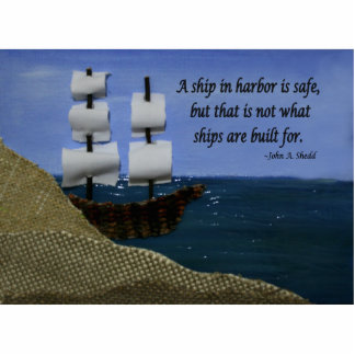 A Ship in Harbor is Safe Photo Cut Outs