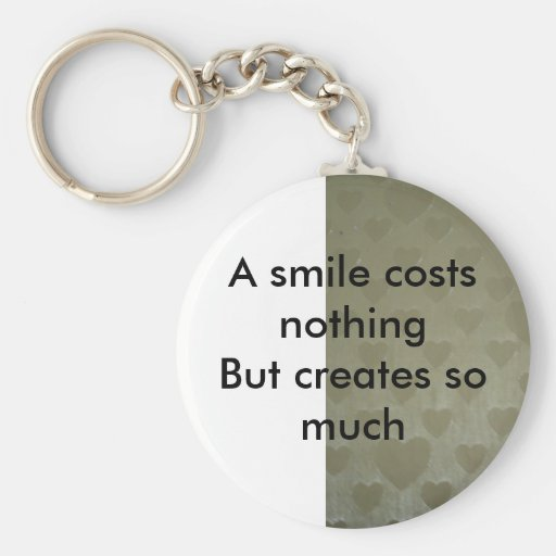 A smile costs nothing key chains