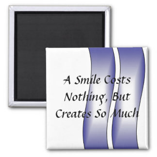 A Smile Costs Nothing Square Magnet