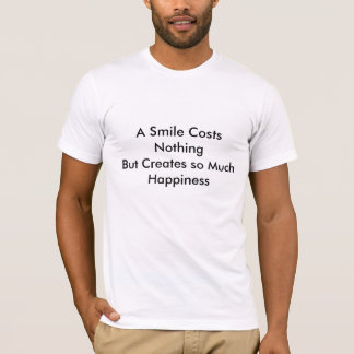 A Smile Costs Nothing T-Shirt