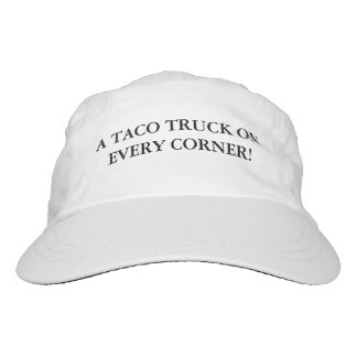 A TACO TRUCK ON EVERY CORNER! HAT
