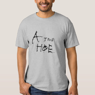 A, Town, Hoe T Shirts
